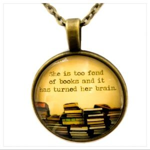 """SHE WAS TOO FOND OF BOOKS ..."""" NECKLACE"""